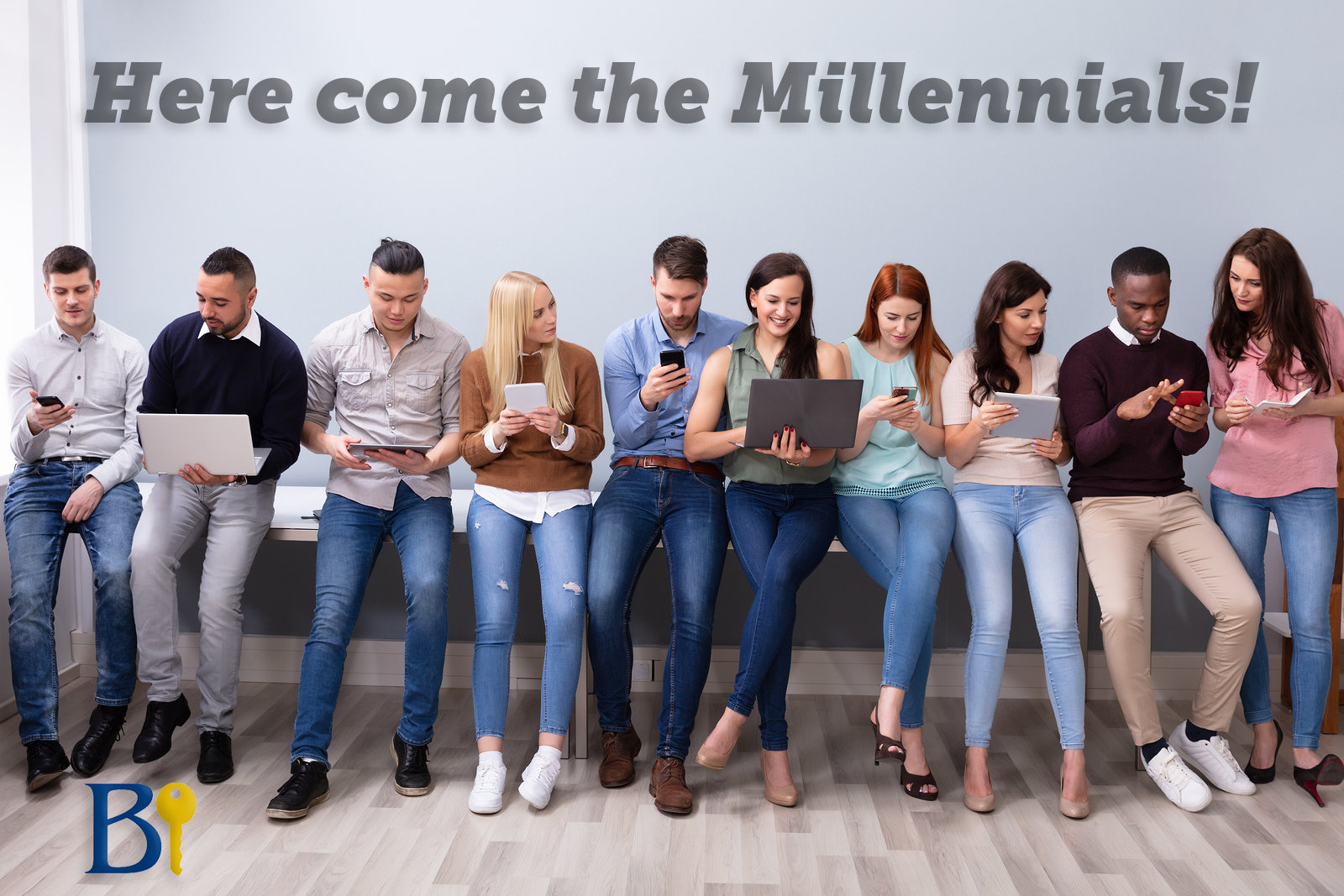 Here come the Millennials!